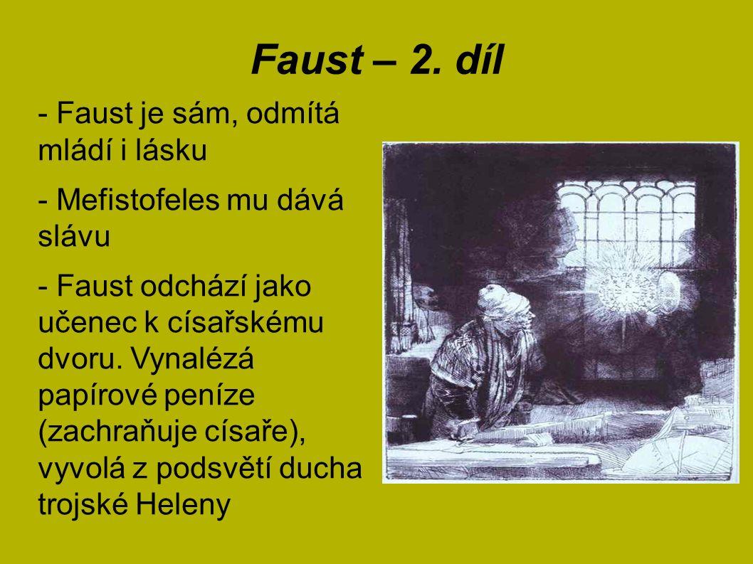 Faust – 2. díl - Faust je sám, odmítá mládí i lásku - Mefistofeles mu dává slávu - Faust odchází jako učenec k císařskému dvoru. Vynalézá papírové pen