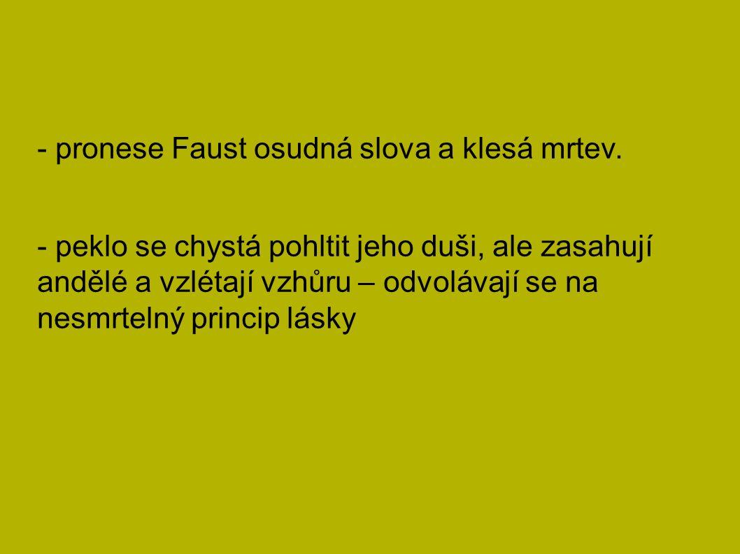 - pronese Faust osudná slova a klesá mrtev.