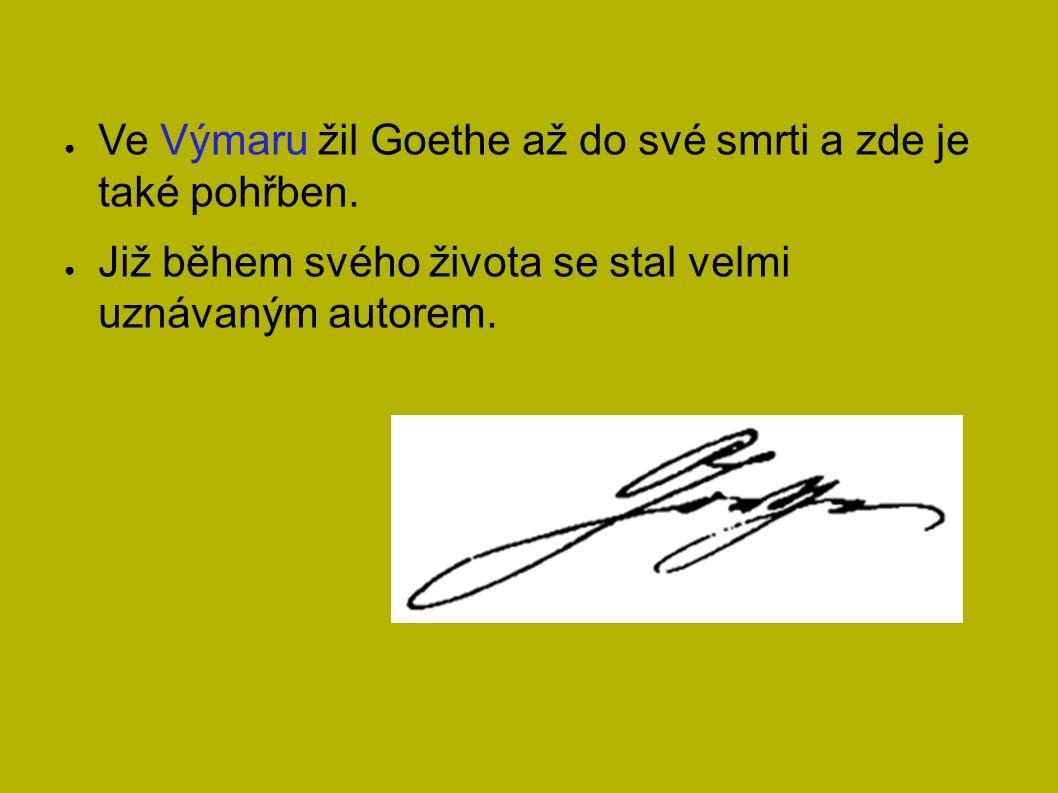 ● Ve Výmaru žil Goethe až do své smrti a zde je také pohřben.
