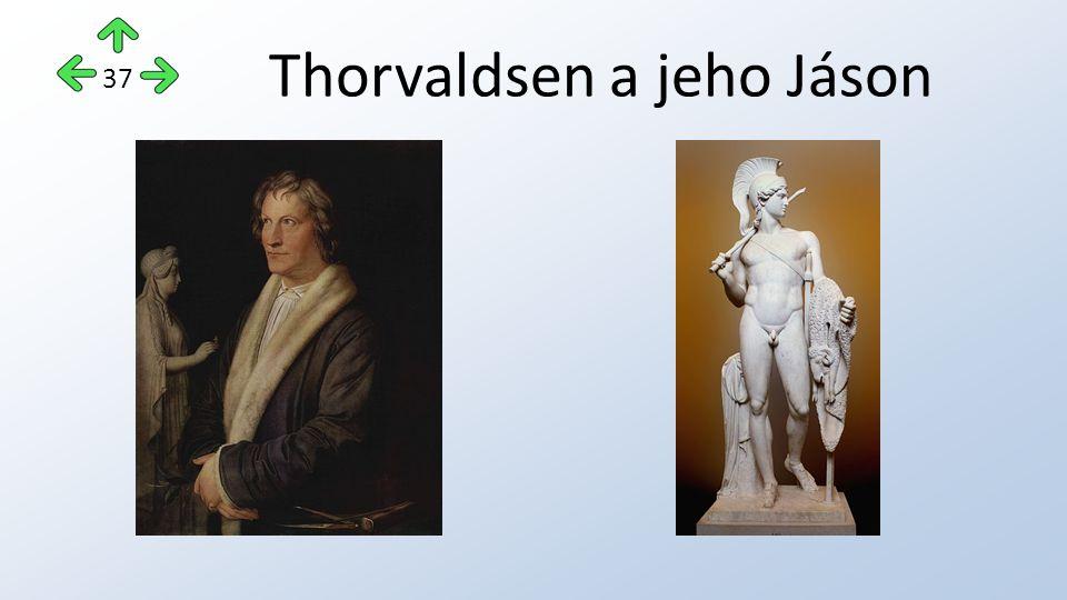 Thorvaldsen a jeho Jáson 37