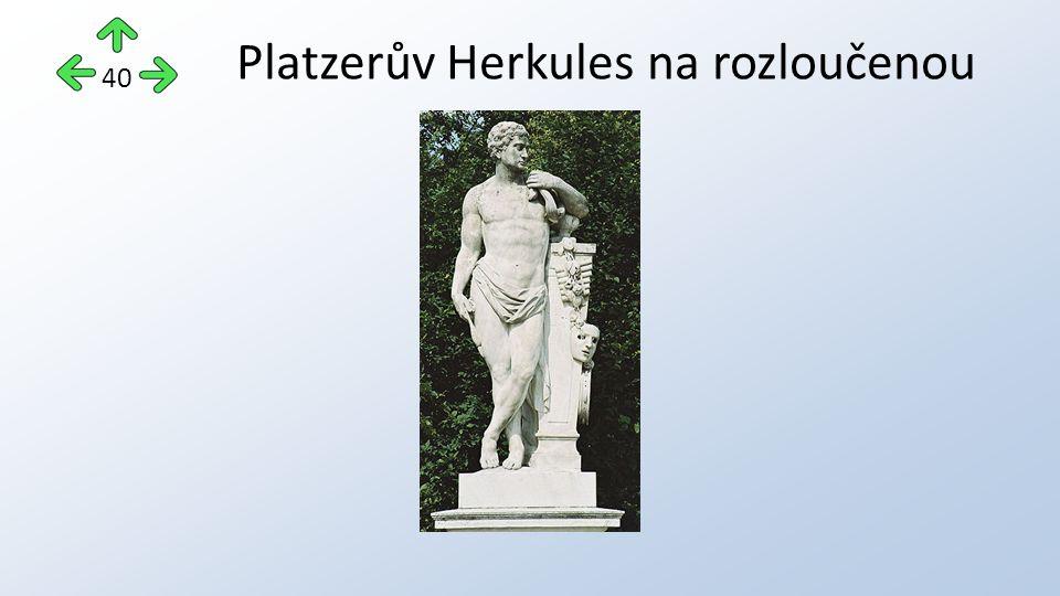 40 Platzerův Herkules na rozloučenou
