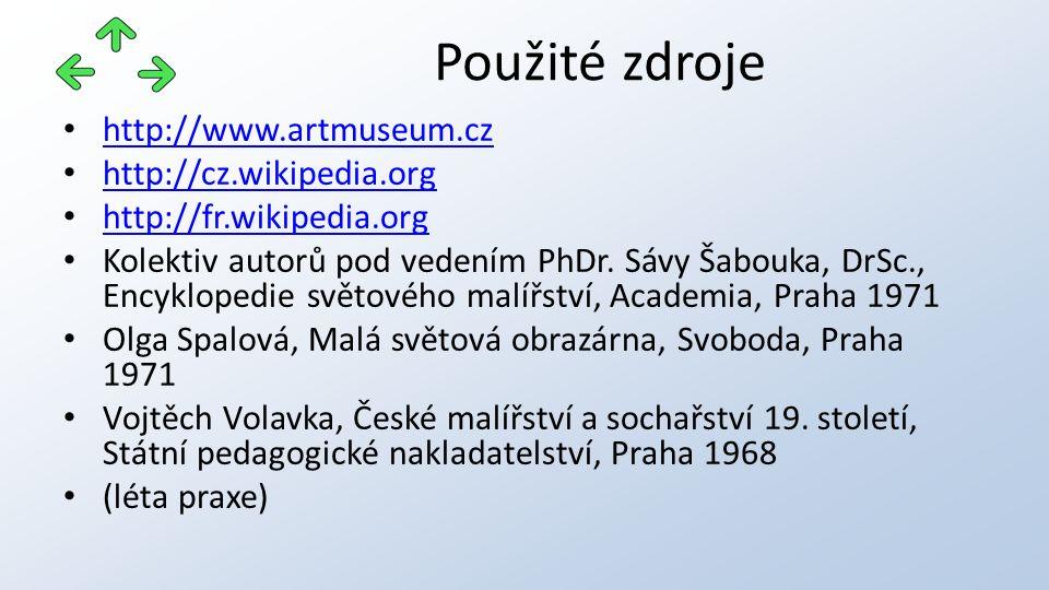http://www.artmuseum.cz http://cz.wikipedia.org http://fr.wikipedia.org Kolektiv autorů pod vedením PhDr.