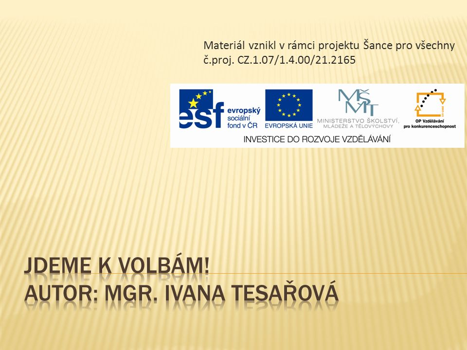AnotacePlán a náměty činností pro přípravu tematického dne či projektu v souvislosti s blížícími se volbami.