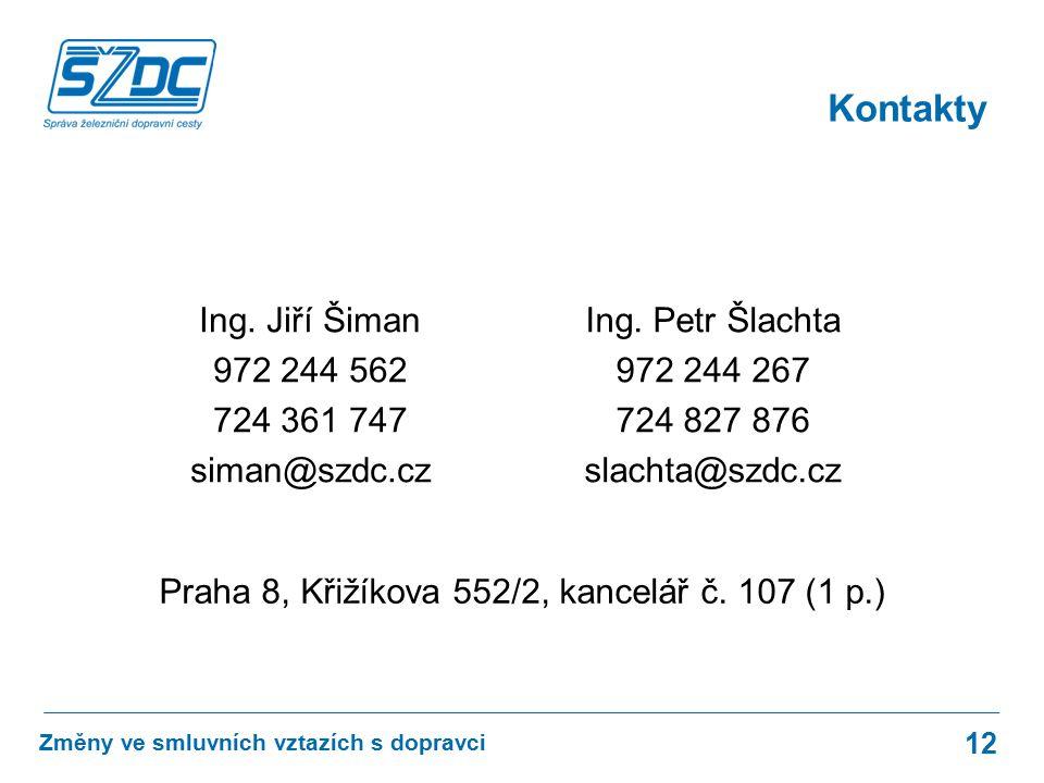 Kontakty 12 Změny ve smluvních vztazích s dopravci Ing.
