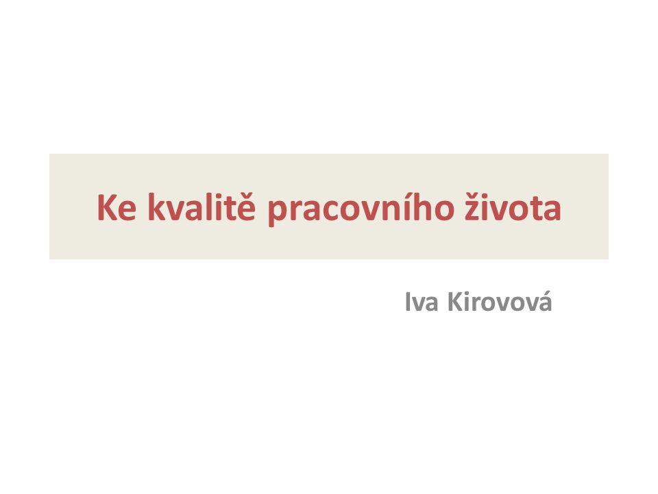 Ke kvalitě pracovního života Iva Kirovová