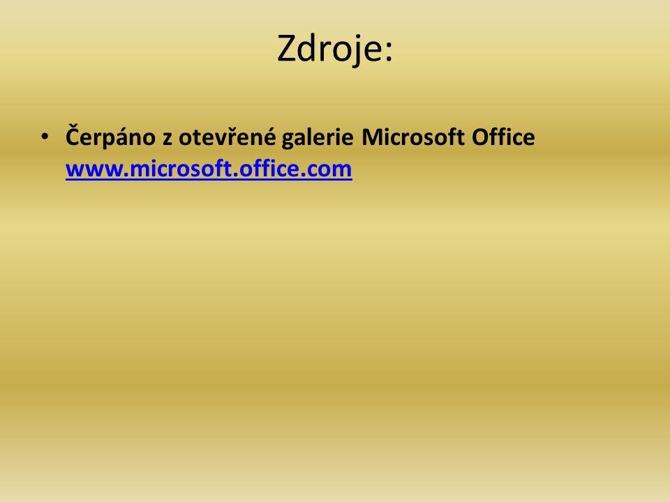 Zdroje: Čerpáno z otevřené galerie Microsoft Office www.microsoft.office.com www.microsoft.office.com