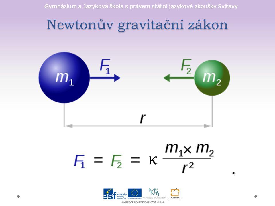 Gymnázium a Jazyková škola s právem státní jazykové zkoušky Svitavy Newtonův gravitační zákon [2][2]