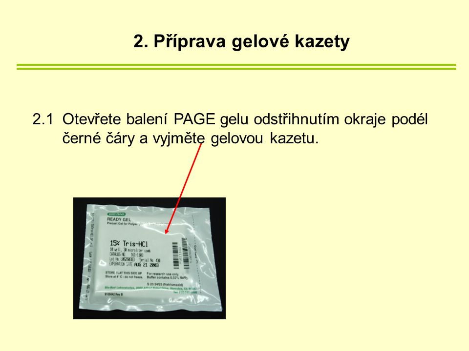 2. Příprava gelové kazety 2.1Otevřete balení PAGE gelu odstřihnutím okraje podél černé čáry a vyjměte gelovou kazetu.