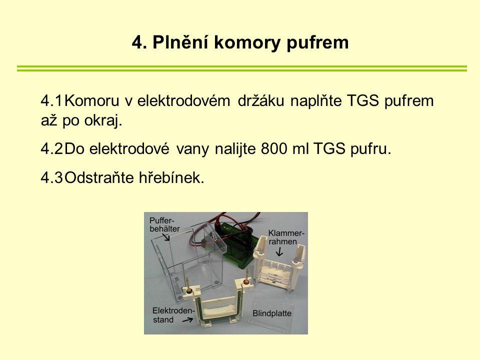 4.1Komoru v elektrodovém držáku naplňte TGS pufrem až po okraj.