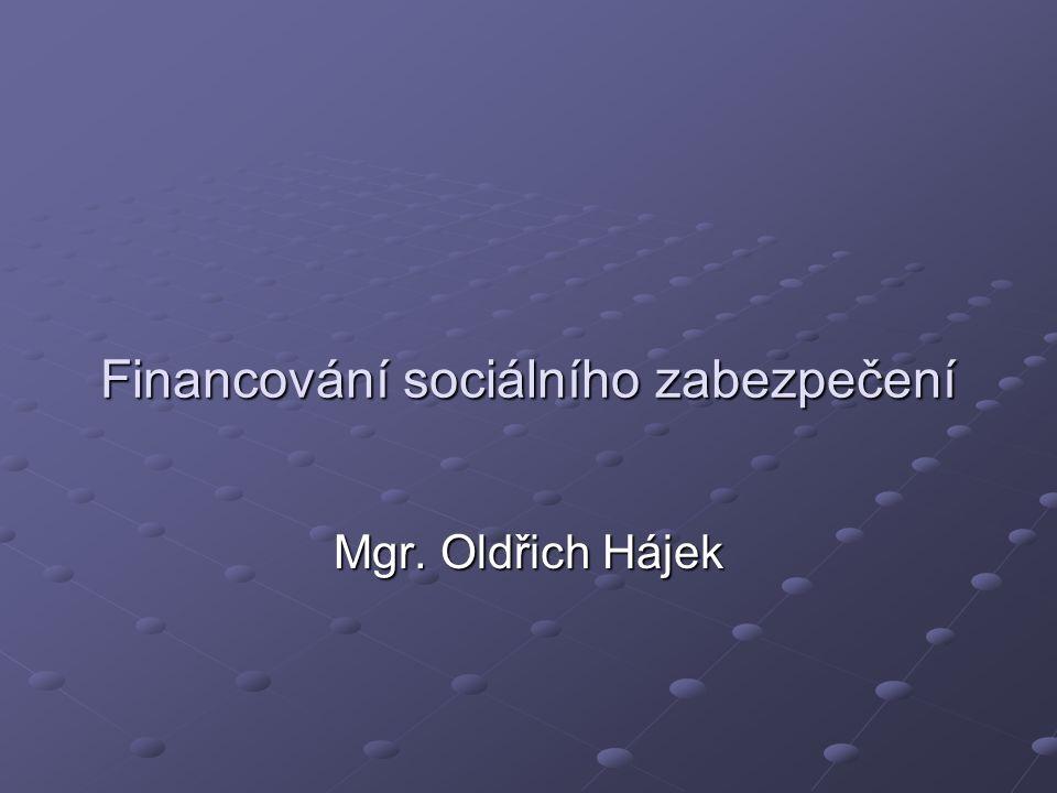 Financování sociálního zabezpečení Mgr. Oldřich Hájek