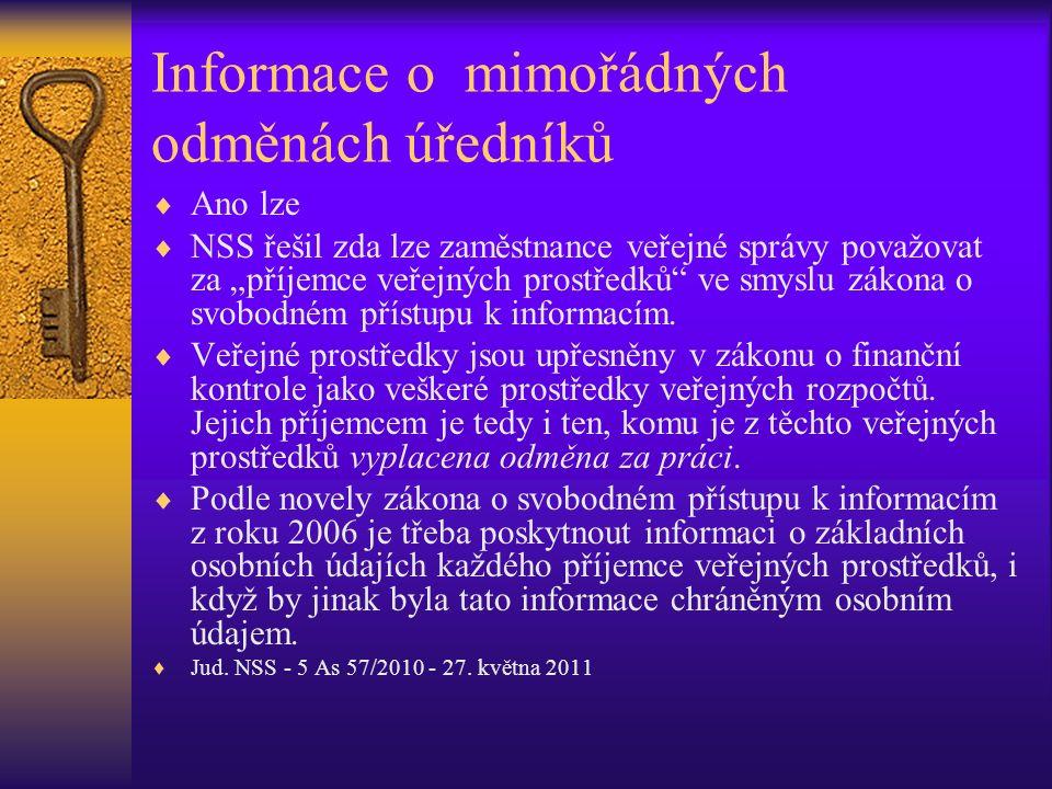 """Informace o mimořádných odměnách úředníků  Ano lze  NSS řešil zda lze zaměstnance veřejné správy považovat za """"příjemce veřejných prostředků ve smyslu zákona o svobodném přístupu k informacím."""