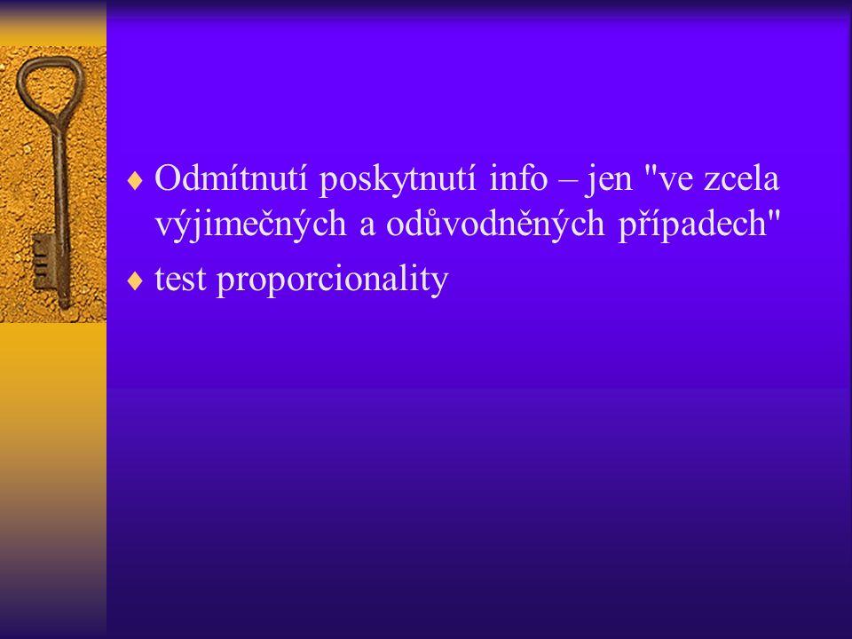  Odmítnutí poskytnutí info – jen ve zcela výjimečných a odůvodněných případech  test proporcionality
