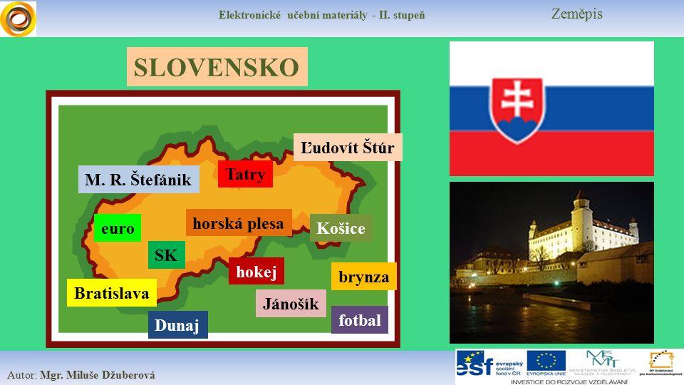 Elektronické učební materiály - II.stupeň Zeměpis Základní údaje 1.Slovensko je ………….