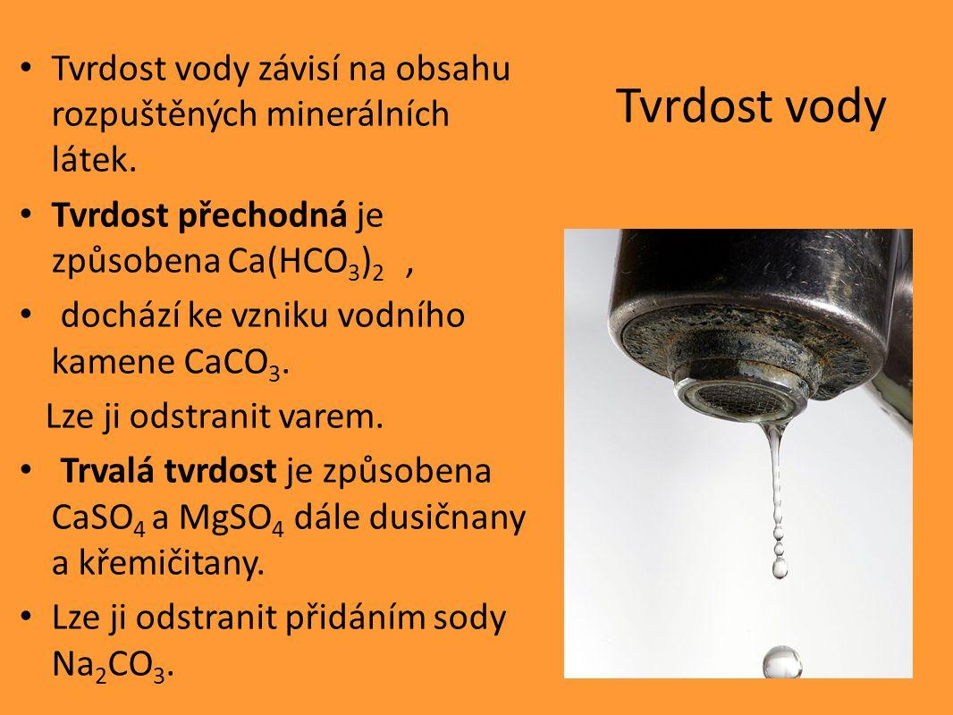 Tvrdost vody Tvrdost vody závisí na obsahu rozpuštěných minerálních látek.