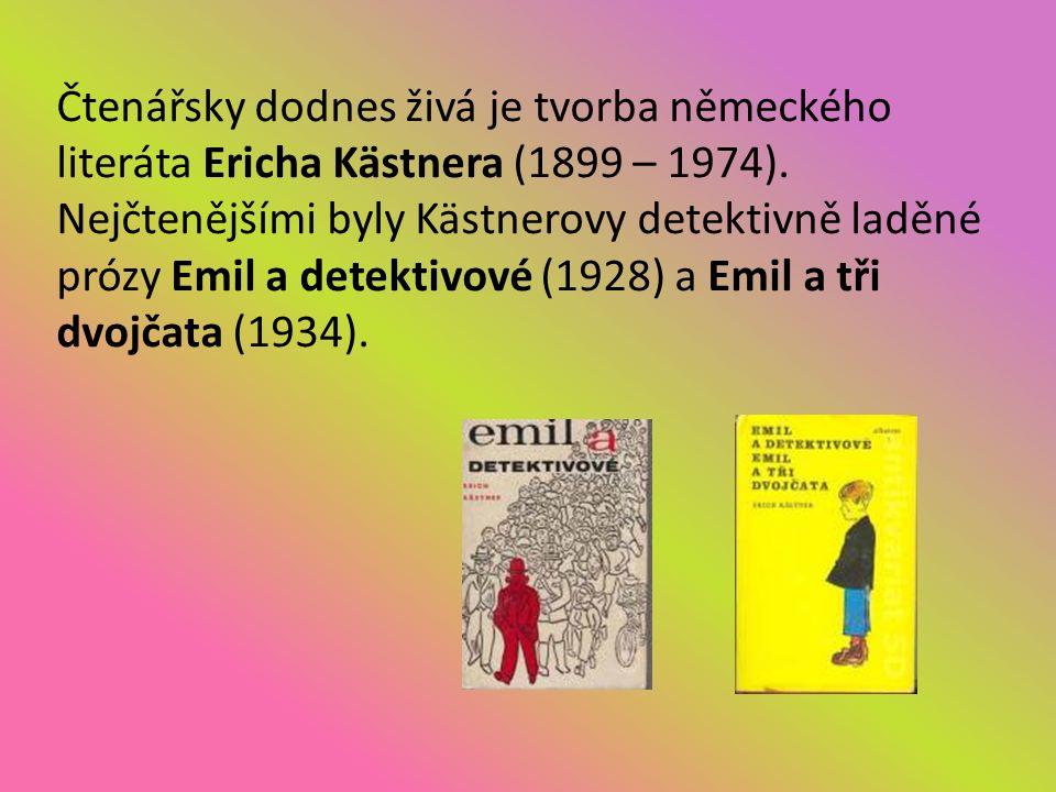 Čtenářsky dodnes živá je tvorba německého literáta Ericha Kästnera (1899 – 1974).