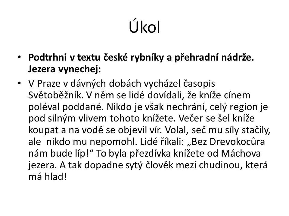 Úkol Podtrhni v textu české rybníky a přehradní nádrže.