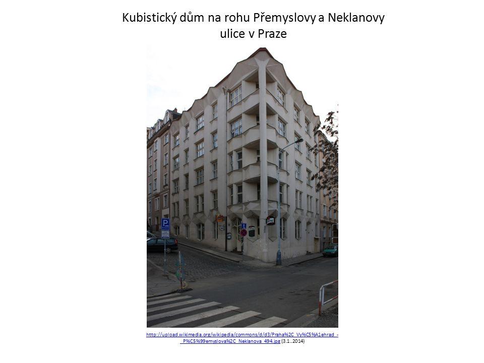 http://upload.wikimedia.org/wikipedia/commons/d/d3/Praha%2C_Vy%C5%A1ehrad_- _P%C5%99emyslova%2C_Neklanova_494.jpghttp://upload.wikimedia.org/wikipedia/commons/d/d3/Praha%2C_Vy%C5%A1ehrad_- _P%C5%99emyslova%2C_Neklanova_494.jpg (3.1..2014) Kubistický dům na rohu Přemyslovy a Neklanovy ulice v Praze