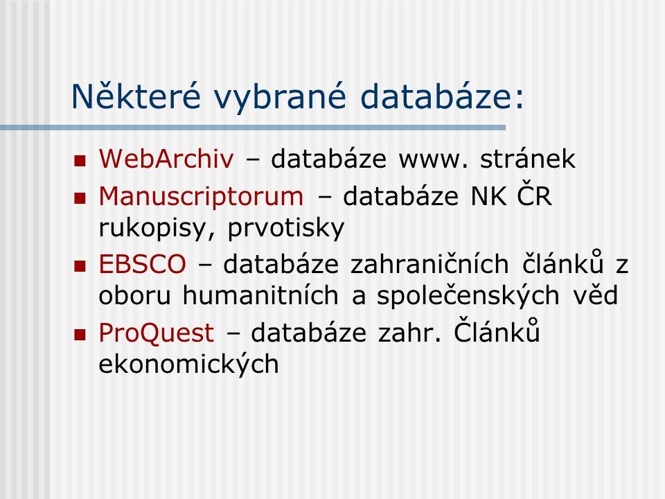 Některé vybrané databáze: WebArchiv – databáze www.