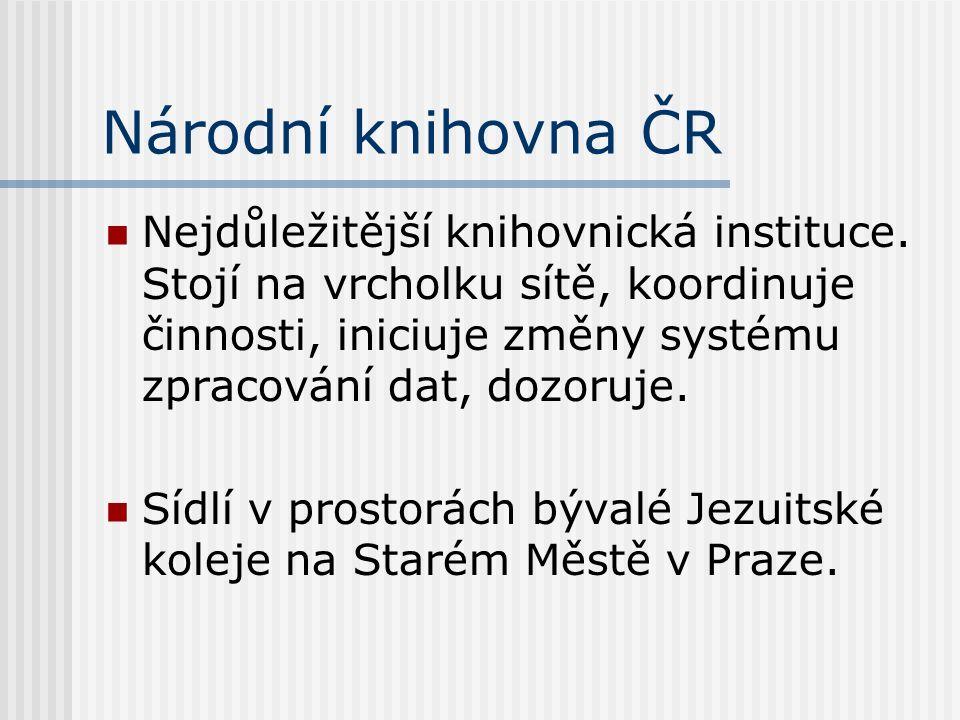Národní knihovna ČR Nejdůležitější knihovnická instituce.