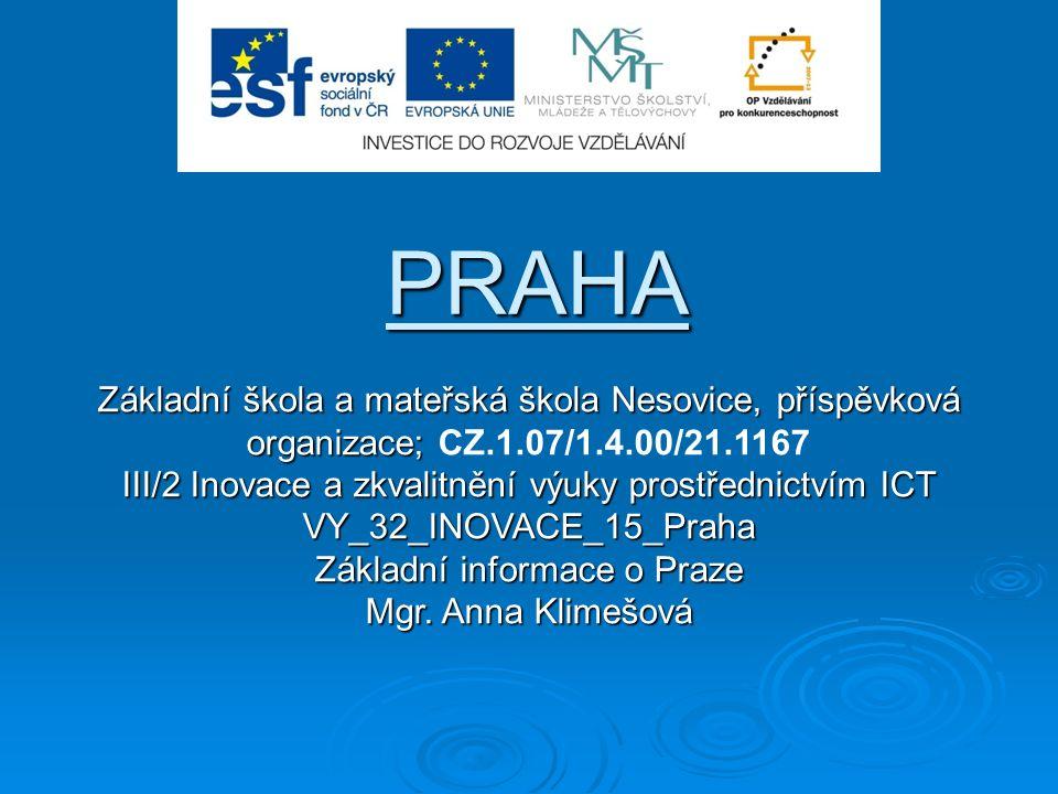   Anotace: Prezentace ve které se žáci dozví informace o našem hlavním městě, o nejznámějších památkách v Praze, i jaké máme státní symboly.