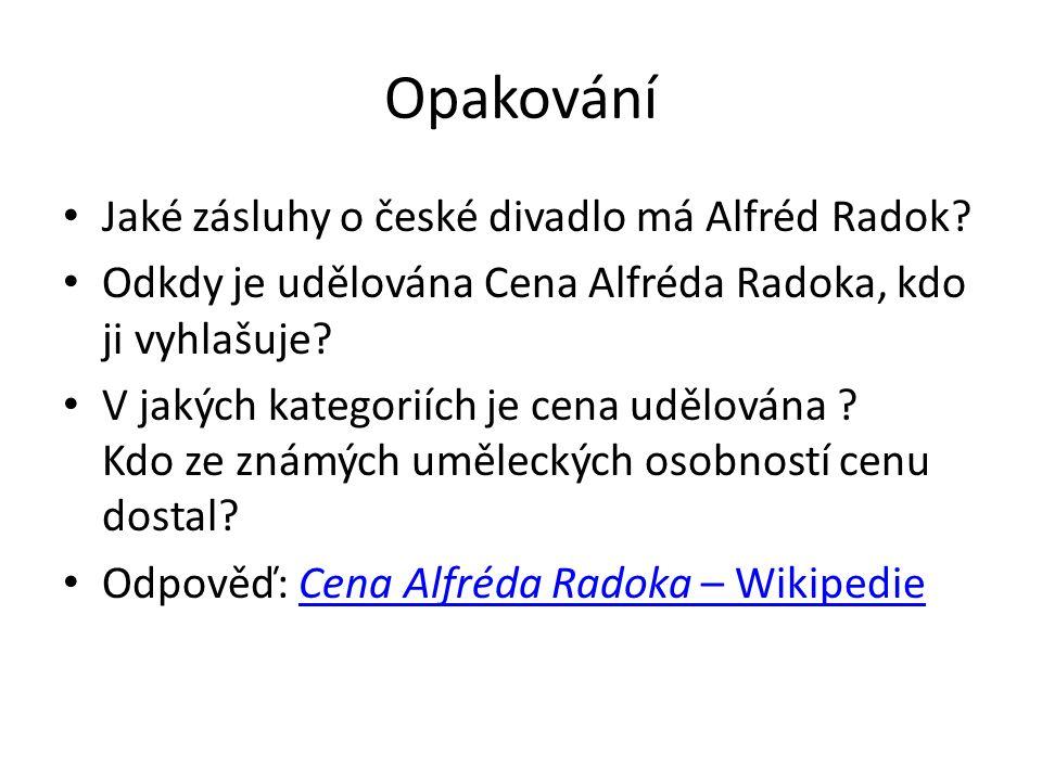 Opakování Jaké zásluhy o české divadlo má Alfréd Radok.