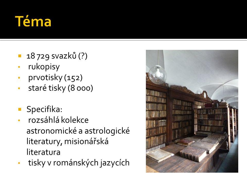  18 729 svazků ( ) rukopisy prvotisky (152) staré tisky (8 000)  Specifika: rozsáhlá kolekce astronomické a astrologické literatury, misionářská literatura tisky v románských jazycích