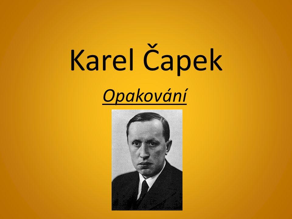 Doplň informace o Čapkově životě Karel Čapek se narodil 9.