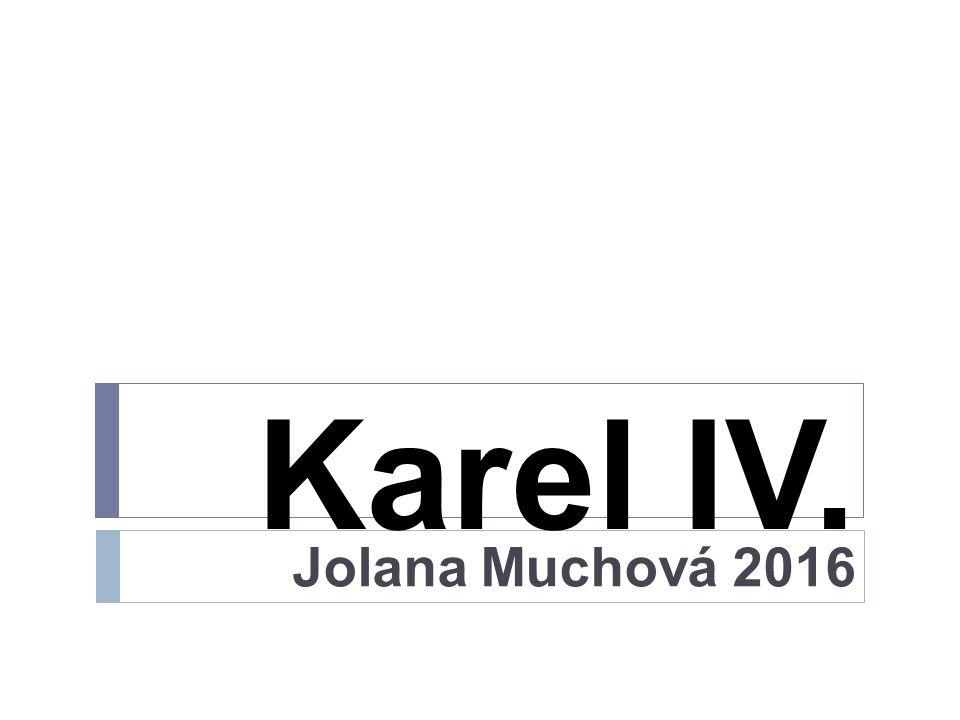 Karel IV. Jolana Muchová 2016