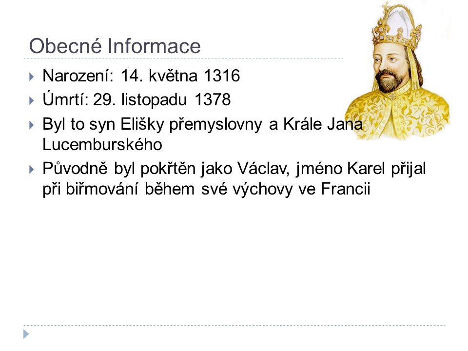 Obecné Informace  Narození: 14. května 1316  Úmrtí: 29.