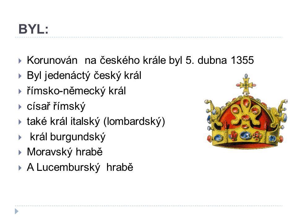 BYL:  Korunován na českého krále byl 5.