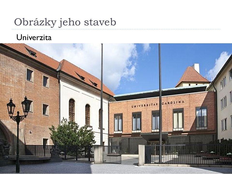 Obrázky jeho staveb Univerzita