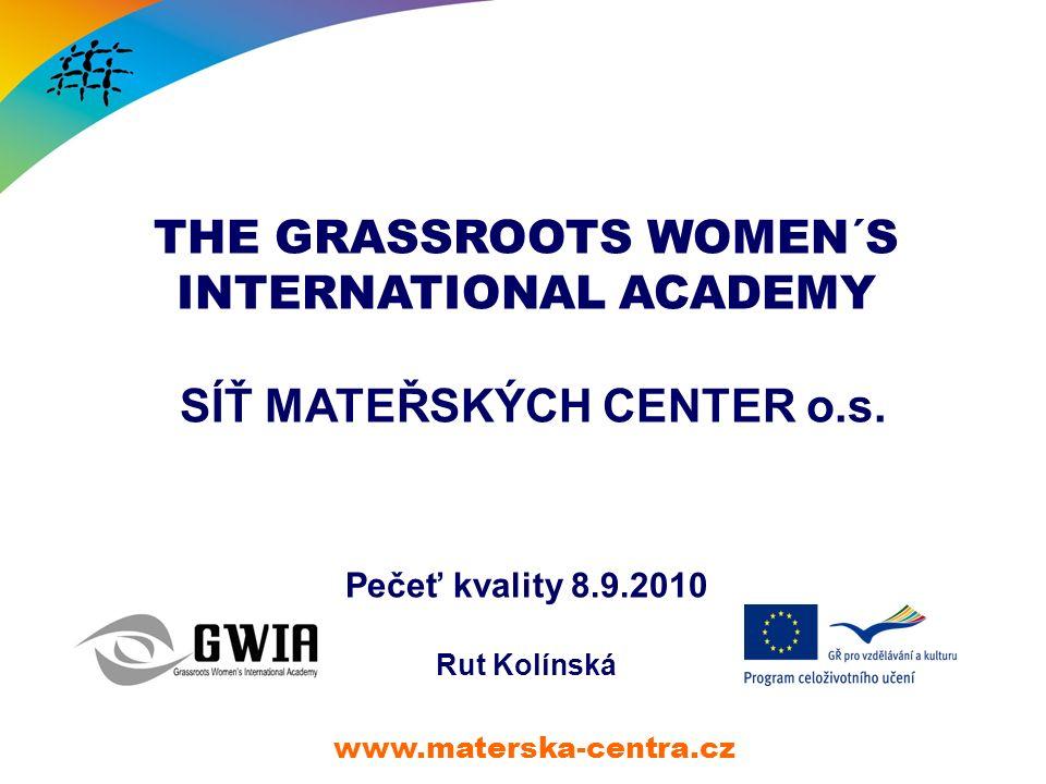 THE GRASSROOTS WOMEN´S INTERNATIONAL ACADEMY SÍŤ MATEŘSKÝCH CENTER o.s.