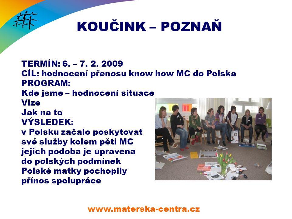 KOUČINK – POZNAŇ www.materska-centra.cz TERMÍN: 6.
