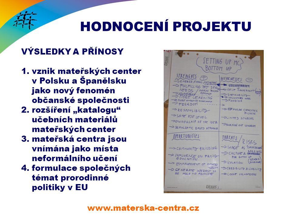 HODNOCENÍ PROJEKTU www.materska-centra.cz VÝSLEDKY A PŘÍNOSY 1.