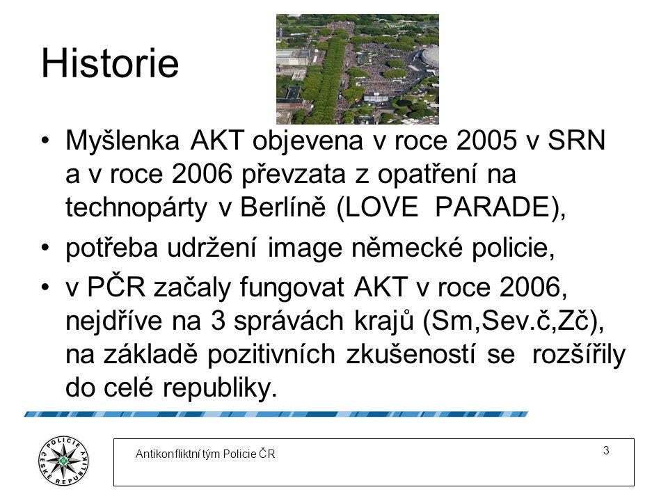 Historie Myšlenka AKT objevena v roce 2005 v SRN a v roce 2006 převzata z opatření na technopárty v Berlíně (LOVE PARADE), potřeba udržení image německé policie, v PČR začaly fungovat AKT v roce 2006, nejdříve na 3 správách krajů (Sm,Sev.č,Zč), na základě pozitivních zkušeností se rozšířily do celé republiky.