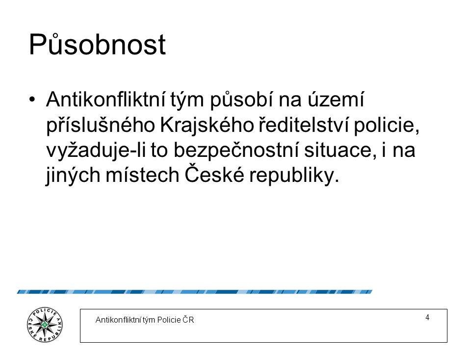 Působnost Antikonfliktní tým působí na území příslušného Krajského ředitelství policie, vyžaduje-li to bezpečnostní situace, i na jiných místech České republiky.
