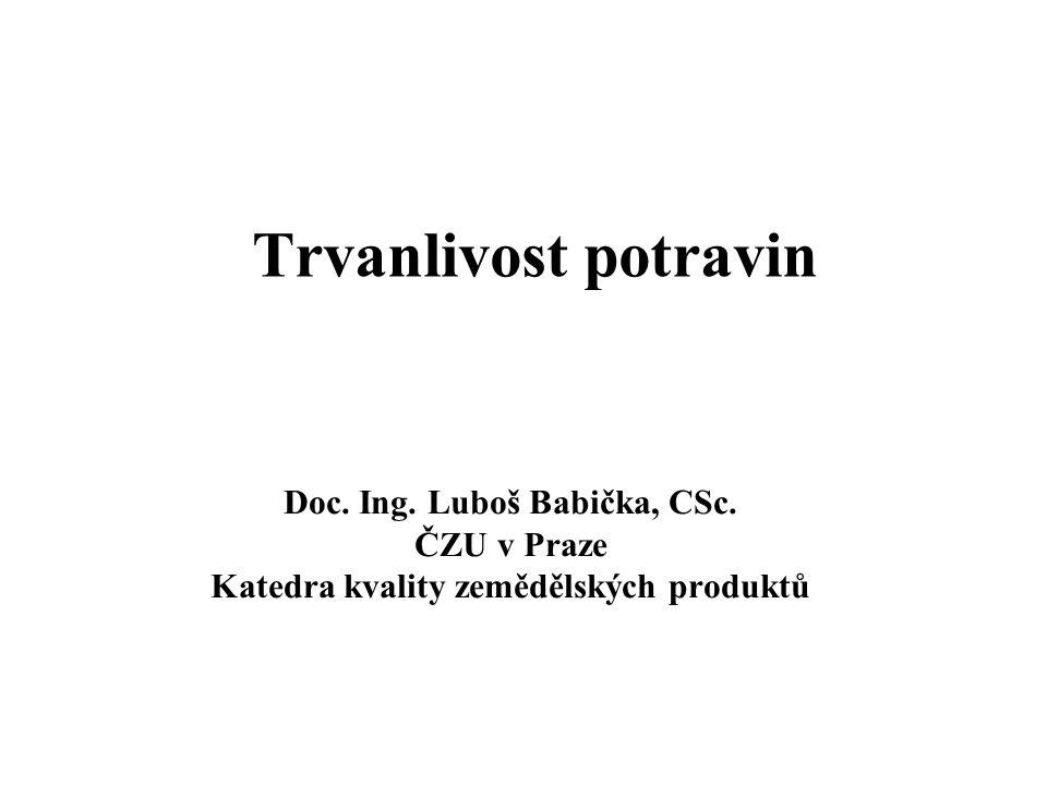 Trvanlivost potravin Doc. Ing. Luboš Babička, CSc.
