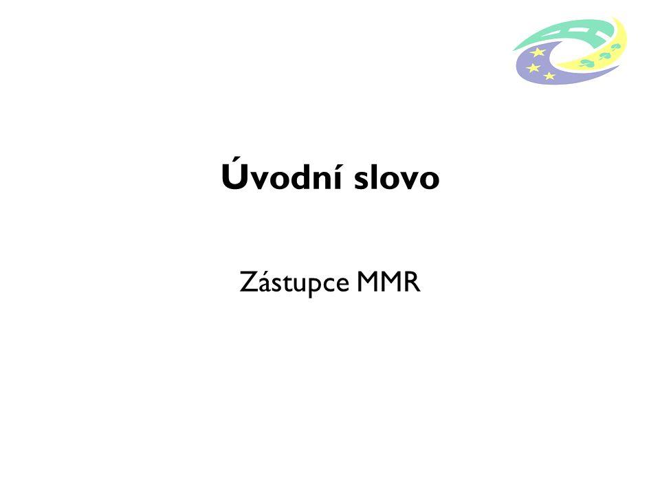 Úvodní slovo Zástupce MMR