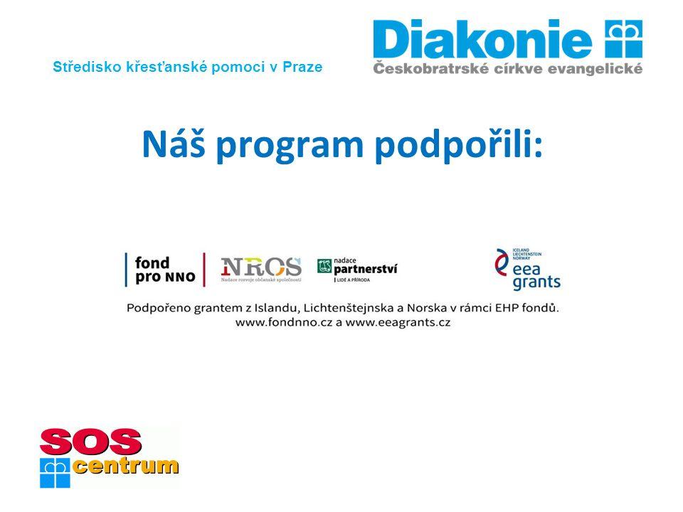 Středisko křesťanské pomoci v Praze Náš program podpořili: