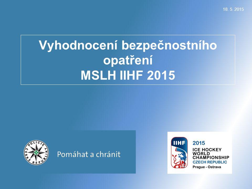 18. 5. 2015 Vyhodnocení bezpečnostního opatření MSLH IIHF 2015