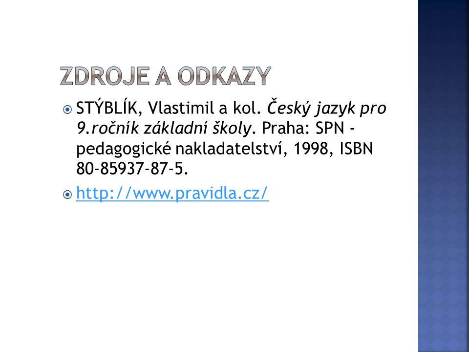  STÝBLÍK, Vlastimil a kol. Český jazyk pro 9.ročník základní školy.