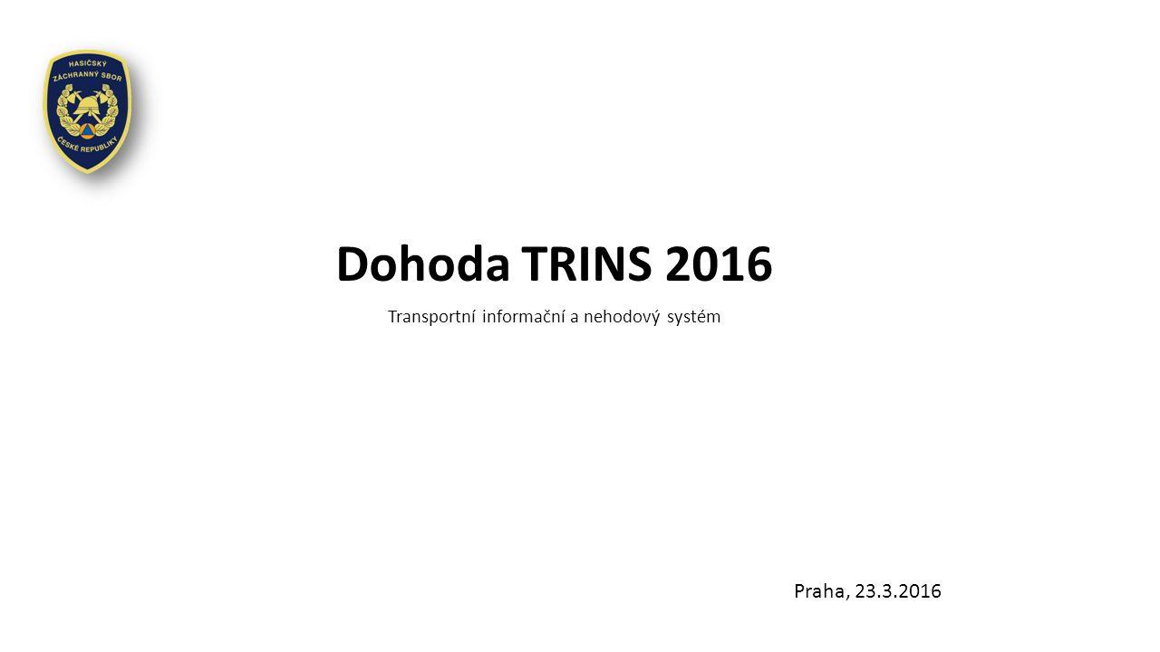Dohoda TRINS 2016 Praha, 23.3.2016 Transportní informační a nehodový systém