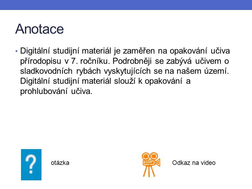 Anotace Digitální studijní materiál je zaměřen na opakování učiva přírodopisu v 7.