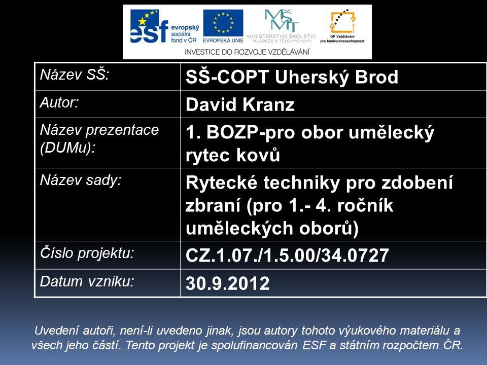 Název SŠ: SŠ-COPT Uherský Brod Autor: David Kranz Název prezentace (DUMu): 1.