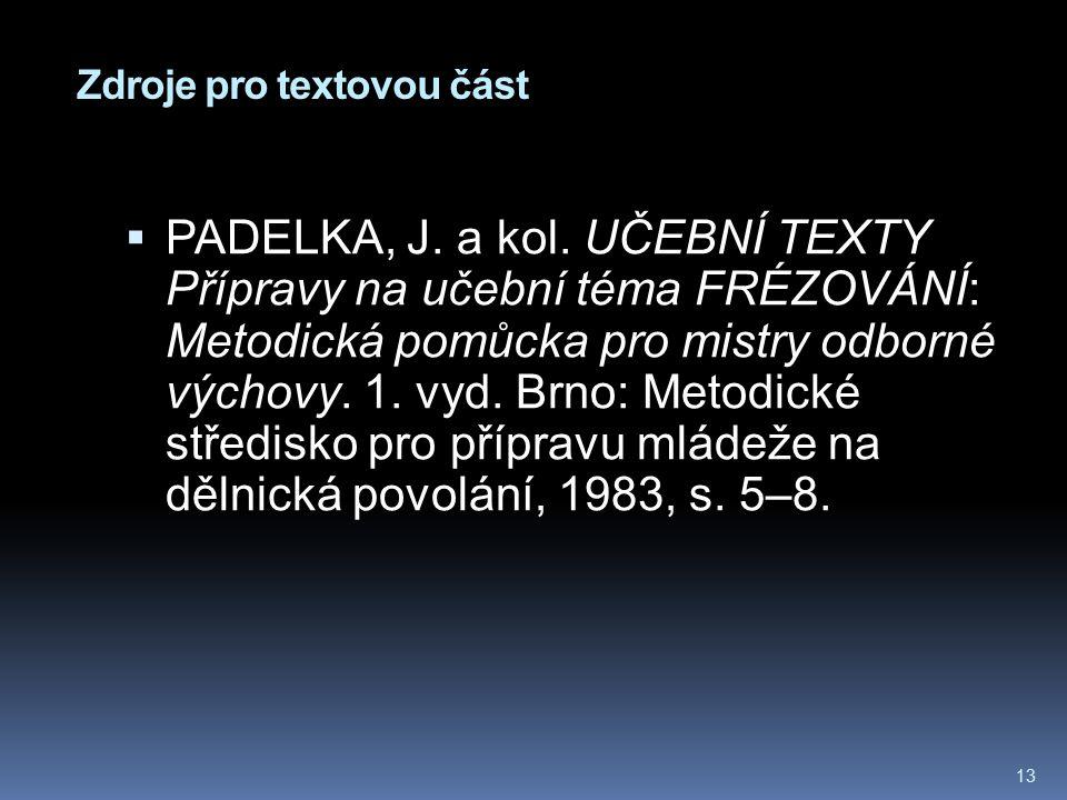 Zdroje pro textovou část 13  PADELKA, J. a kol.