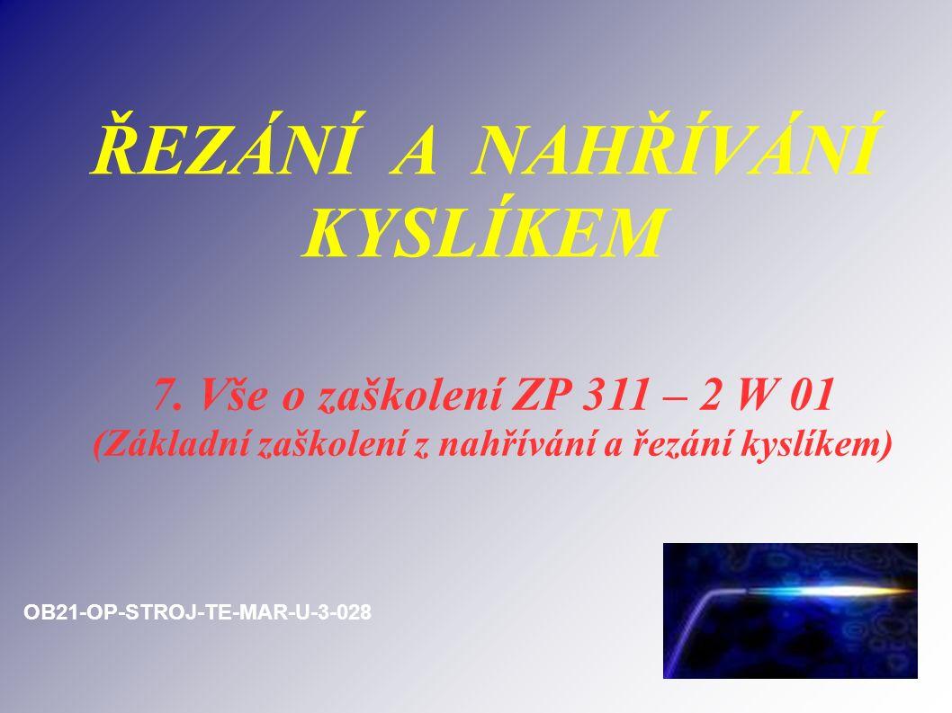 ŘEZÁNÍ A NAHŘÍVÁNÍ KYSLÍKEM 7.