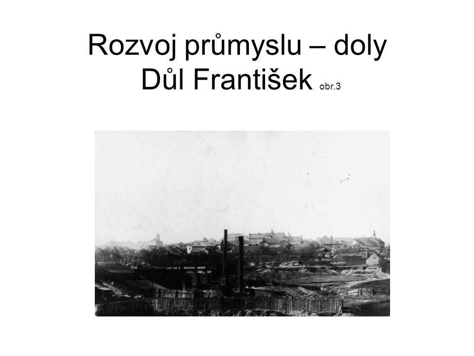 Rozvoj průmyslu – doly Důl František obr.3
