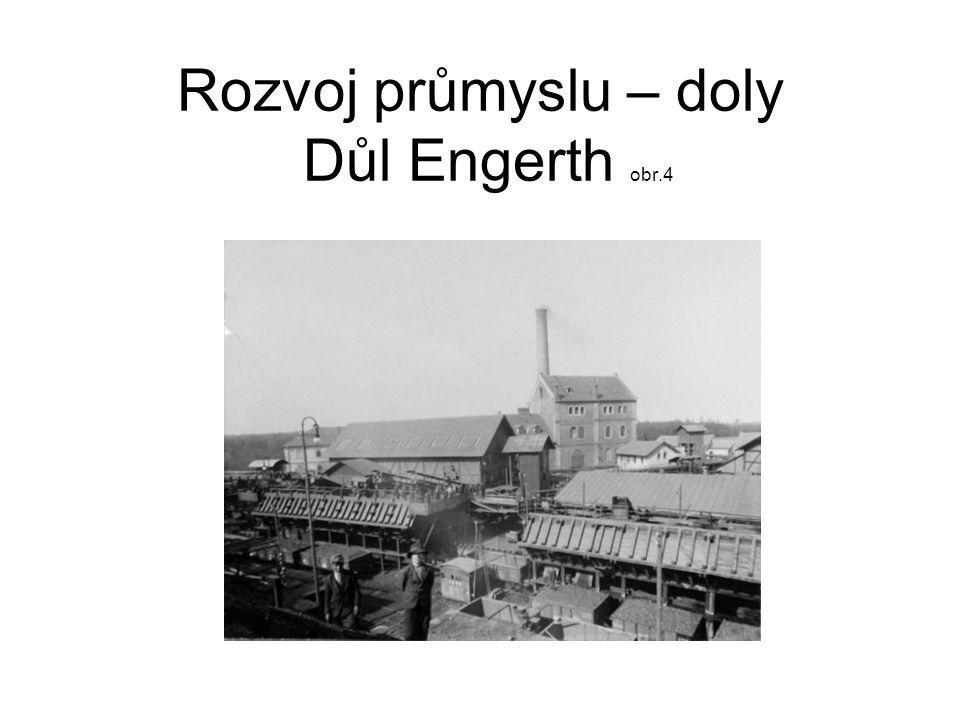 Rozvoj průmyslu – doly Důl Engerth obr.4
