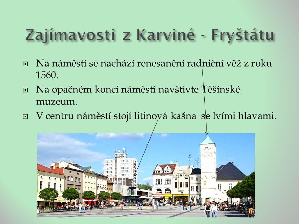  Na náměstí se nachází renesanční radniční věž z roku 1560.