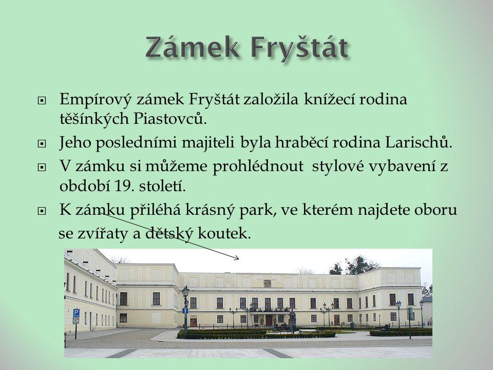  Empírový zámek Fryštát založila knížecí rodina těšínkých Piastovců.